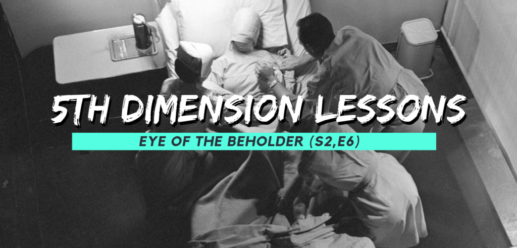 5TH DIMENSION LESSONS: EYE OF THE BEHOLDER (S2E6)