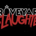 [ADVANCE REVIEW] 'GRAVEYARD SLAUGHTER' FEELS LIKE STORIES TOLD AROUND A CAMPFIRE