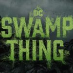 [REVIEW] 'SWAMP THING' GIVES A STRONG FOUNDATION WITH LIMITLESS POSSIBILITIES