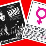 [ZINE] MONSTROUS FEMALE FEAR : THE POWER OF SADY BOYLE'S 'DEAD BLONDES' AND DAVID CRONENBERG'S 'RABID'