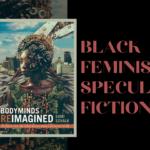 [FEATURED] BLACK FEMINISTS IN SPECULATIVE FICTION: OCTAVIA BUTLER & SAMI SCHALK