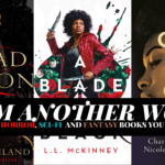 [FEATURED] FROM ANOTHER WORLD: BLACK HORROR, SCI-FI AND FANTASY BOOKS YOU SHOULD READ