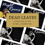 [REVIEW] DEAD LEAVES: NIGHT ROOM BY GINA NUTT